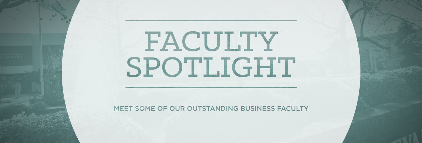 Faculty Spotlight - Business