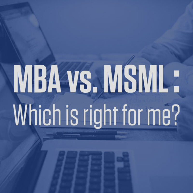 MBA vs. MSML: Which is Right for Me?